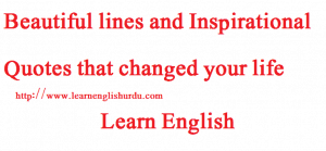 beautiful-lines-and-inspirational-quotes-that-changed-your-life-300x139 47 Inspirational Quotes that changed your life
